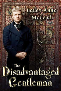 The Disadvantaged Gentleman, by Lesley-Anne McLeod