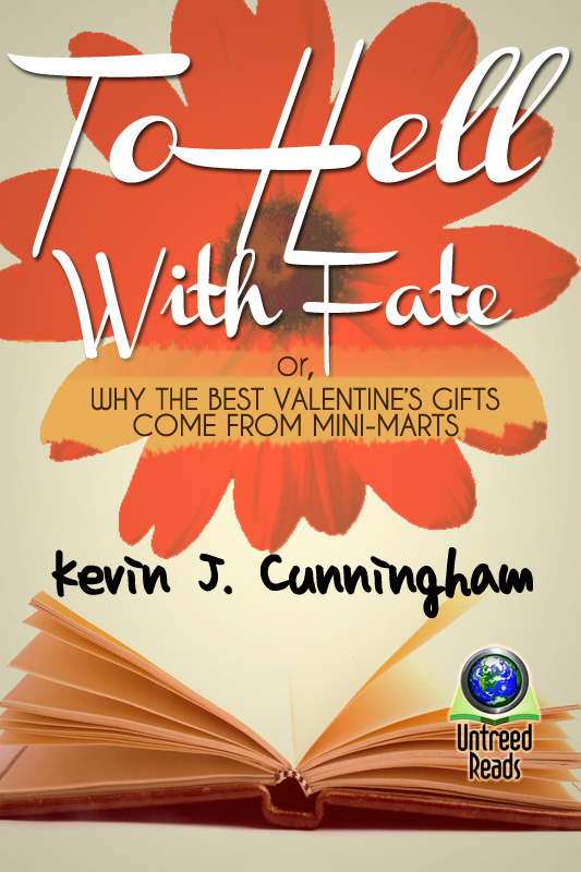 To Hell with Fate (paperback) by Kevin J. Cunningham