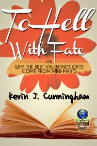 To Hell with Fate (paperback) by Kevin J. Cunningham - Click Image to Close