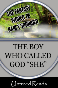 "The Boy Who Called God ""She"" by Nancy Springer"