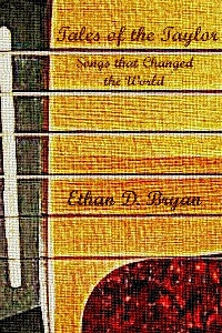 Tales of the Taylor: Songs That Changed the World by Ethan D. Bryan