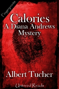 Calories (A Diana Andrews Mystery) by Albert Tucher