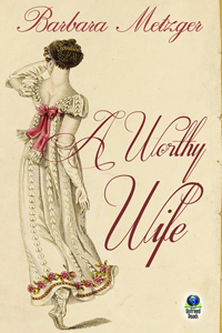 A Worthy Wife by Barbara Metzger