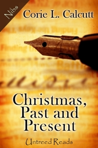 Christmas, Past and Present by Corie L. Calcutt