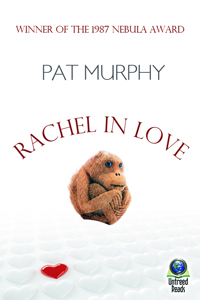 Rachel in Love by Pat Murphy