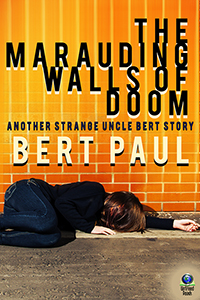 The Marauding Walls of Doom by Bert Paul