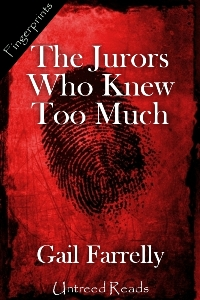 The Jurors Who Knew Too Much by Gail Farrelly