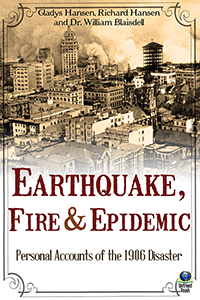 Earthquake, Fire & Epidemic by Gladys Hansen, Richard Hansen and Dr. William Blaisdell