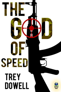 The God of Speed by Trey Dowell