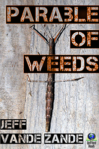 Parable of Weeds by Jeff Vande Zande