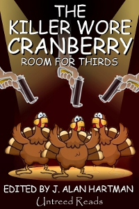 The Killer Wore Cranberry Room for Thirds