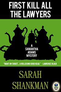 First Kill All the Lawyers (A Samantha Adams Mystery, #1) by Sarah Shankman