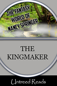 The Kingmaker by Nancy Springer