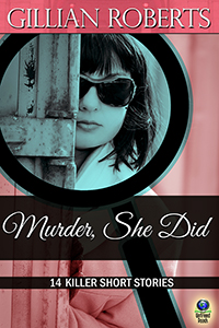 Murder She Did: 14 Killer Short Stories by Gillian Roberts