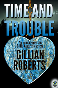 Time and Trouble (An Emma Howe and Billie August Mystery, #1) (ebook) by Gillian Roberts