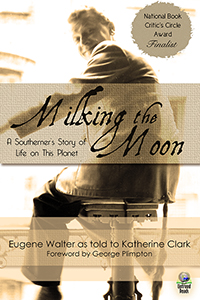 Milking the Moon (hardcover) by Eugene Walter as told to Katherine Clark