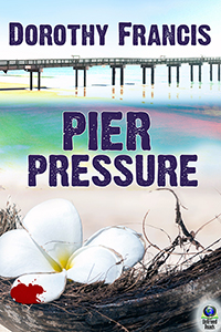 Pier Pressure (A Key West Mystery) by Dorothy Francis