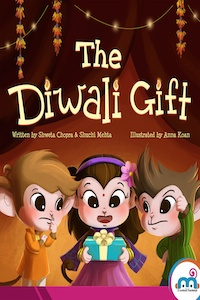 The Diwali Gift by Shweta Chopra and Shuchi Mehta