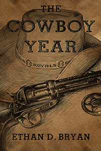 The Cowboy Year by Ethan D. Bryan