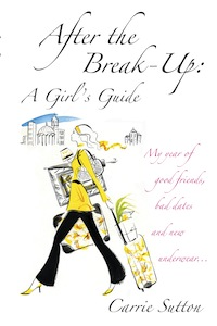 After the Break-Up: A Girl's Guide by Carrie Sutton