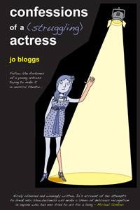 Confessions of a (Struggling) Actress by Jo Bloggs
