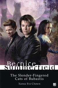 Bernice Summerfield: The Slender-Fingered Cats of Bubastis by Xanna Eve Chown