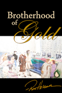 Brotherhood of Gold by Ron Hevener
