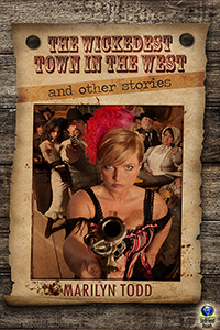 The Wickedest Town in the West and Other Stories (large print paperback) by Marilyn Todd