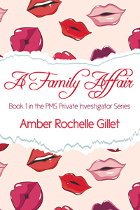 A Family Affair (The PMS Private Investigator Series, #1) by Amber Rochelle Gillet