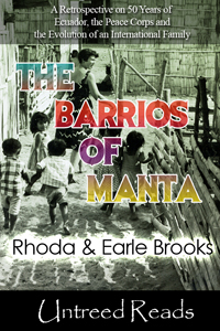 The Barrios of Manta: A Memoir of the Peace Corps by Rhoda and Earle Brooks