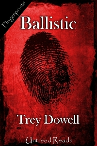 Ballistic by Trey Dowell