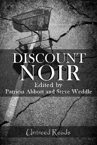Discount Noir edited by Patricia Abbott and Steve Weddle
