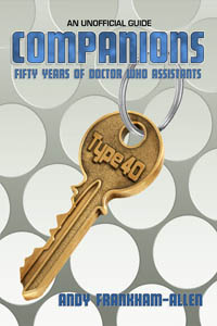 Companions: Fifty Years of Doctor Who Assistants by Andy Frankham-Allen
