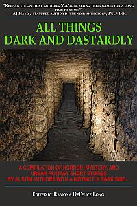 All Things Dark and Dastardly by Steven Metze