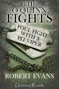 The O'Quinn Fights #2: Foul Fight with a Pit Viper by Robert Evans