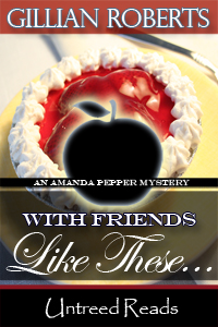 With Friends Like These (Book #4) by Gillian Roberts