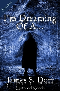 I'm Dreaming of A... by James S. Dorr