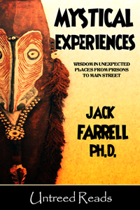 Mystical Experiences by Jack Farrell, Ph.D.
