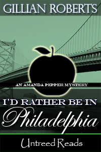 I'd Rather Be In Philadelphia (Book #3) by Gillian Roberts