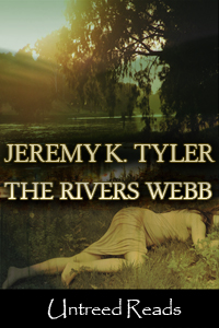 The Rivers Webb by Jeremy K. Tyler