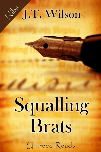 Squalling Brats by J.T. Wilson