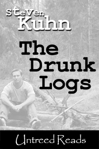 The Drunk Logs by Steven Kuhn