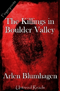 The Killings in Boulder Valley by Arlen Blumhagen