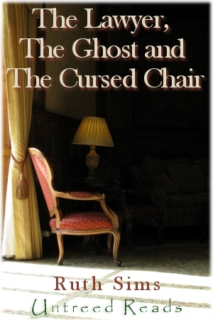The Lawyer, The Ghost And The Cursed Chair by Ruth Sims