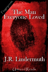 The Man Everyone Loved by J.R. Lindermuth