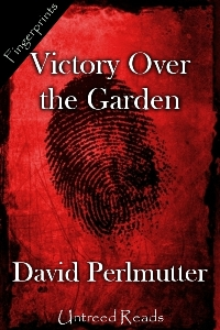 Victory Over the Garden by David Perlmutter