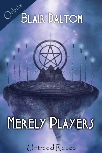 Merely Players by Blair Dalton