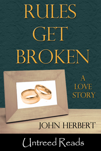 Rules Get Broken (Print Edition) by John Herbert